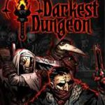 DARKEST DUNGEON free download pc game